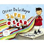 Boxing Photos - Oscar De La Hoya - This fictional picture book was the 2007 Bilingual Children's Picture Book of the year.